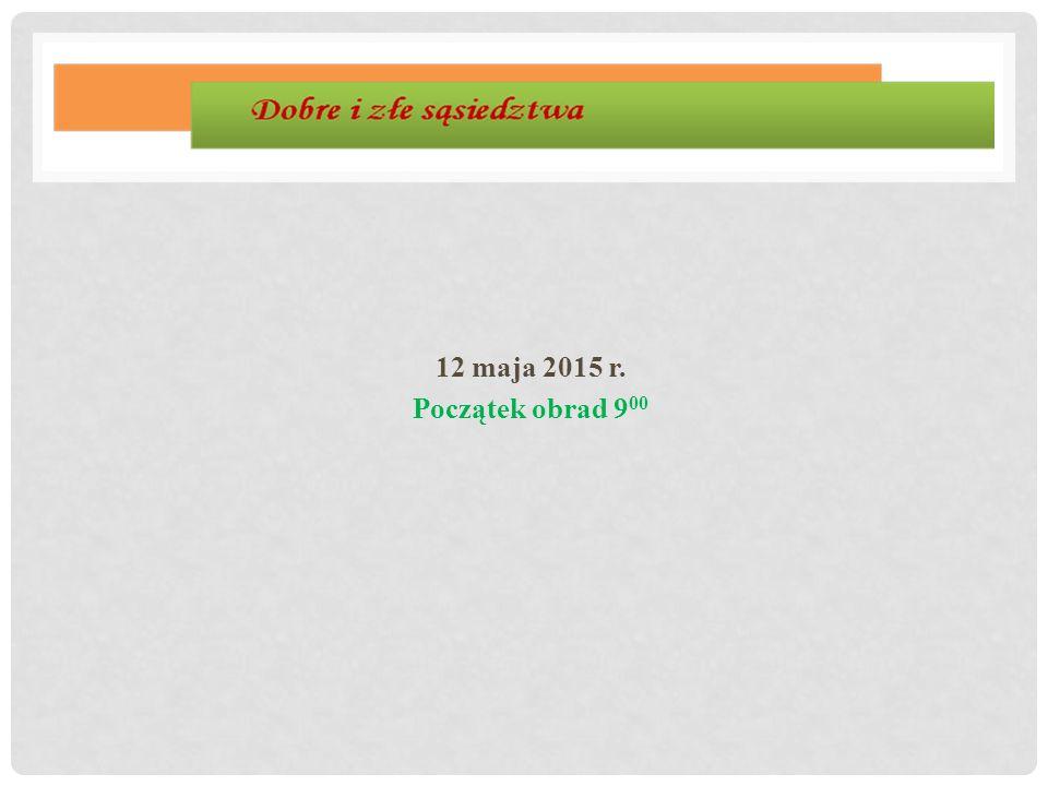 12 maja 2015 r. Początek obrad 900
