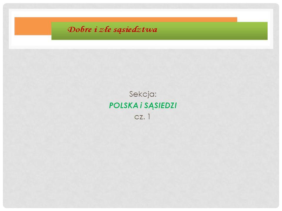 Sekcja: POLSKA i SĄSIEDZI cz. 1