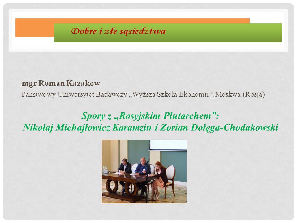 """mgr Roman Kazakow Państwowy Uniwersytet Badawczy """"Wyższa Szkoła Ekonomii , Moskwa (Rosja)"""