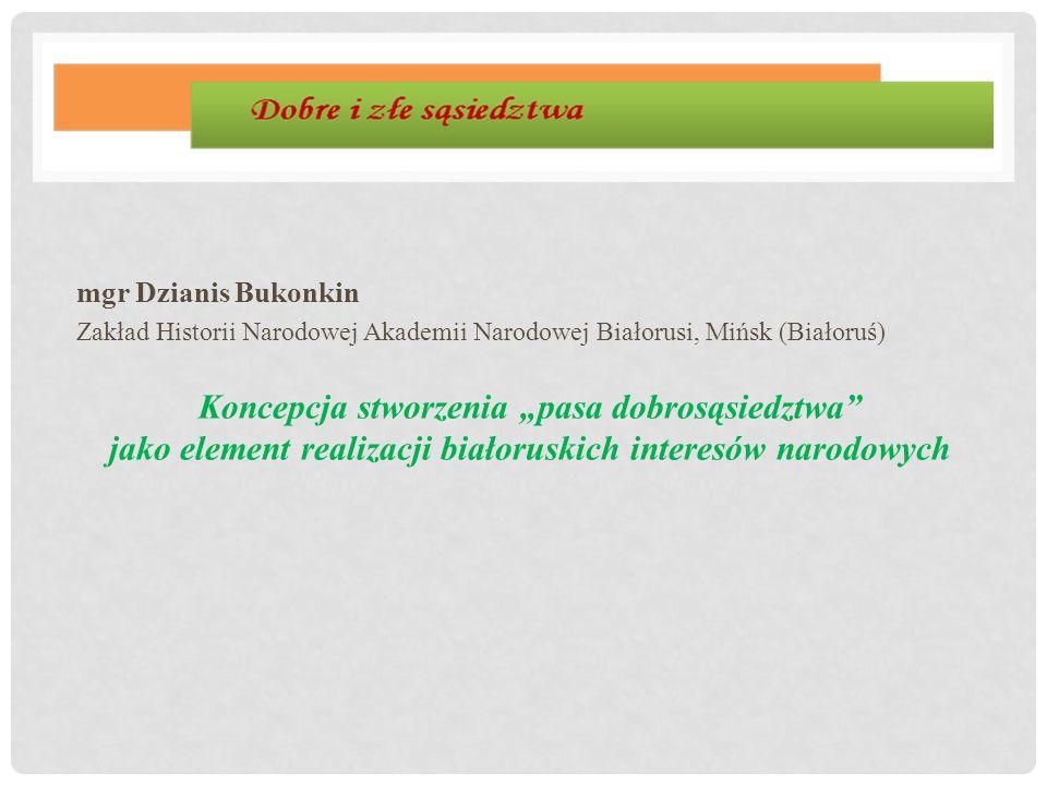 mgr Dzianis Bukonkin Zakład Historii Narodowej Akademii Narodowej Białorusi, Mińsk (Białoruś)