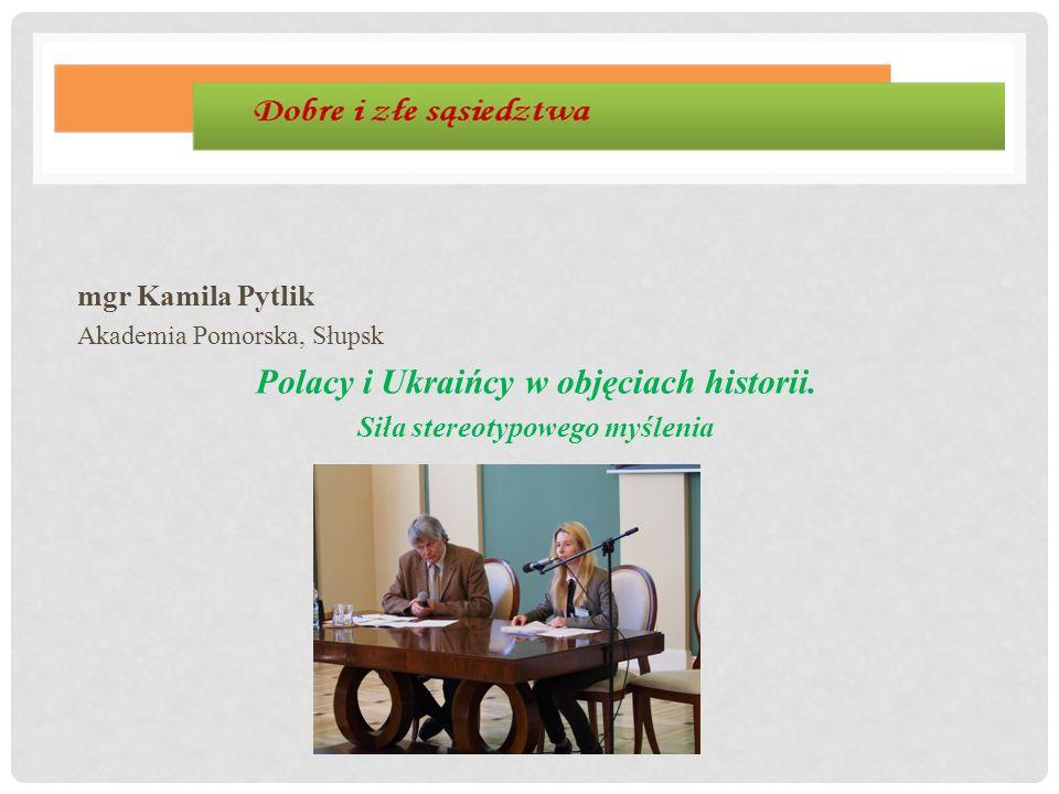 Polacy i Ukraińcy w objęciach historii. Siła stereotypowego myślenia