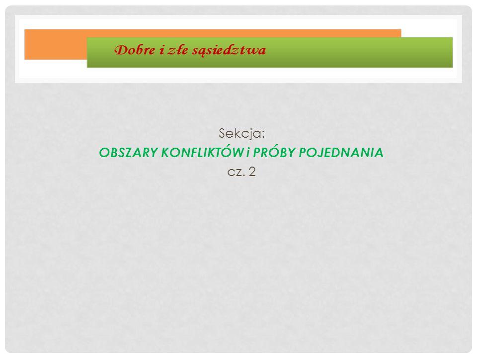 Sekcja: OBSZARY KONFLIKTÓW i PRÓBY POJEDNANIA cz. 2