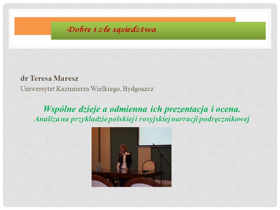dr Teresa Maresz Uniwersytet Kazimierza Wielkiego, Bydgoszcz