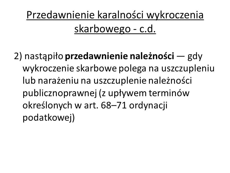 Przedawnienie karalności wykroczenia skarbowego - c.d.