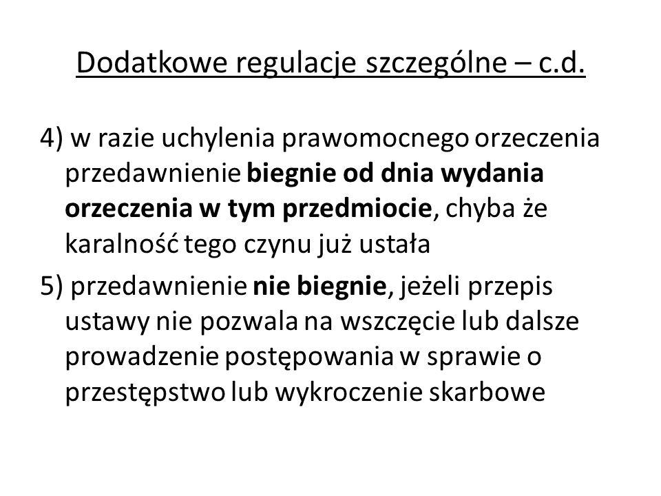 Dodatkowe regulacje szczególne – c.d.