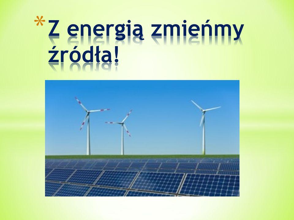 Z energią zmieńmy źródła!