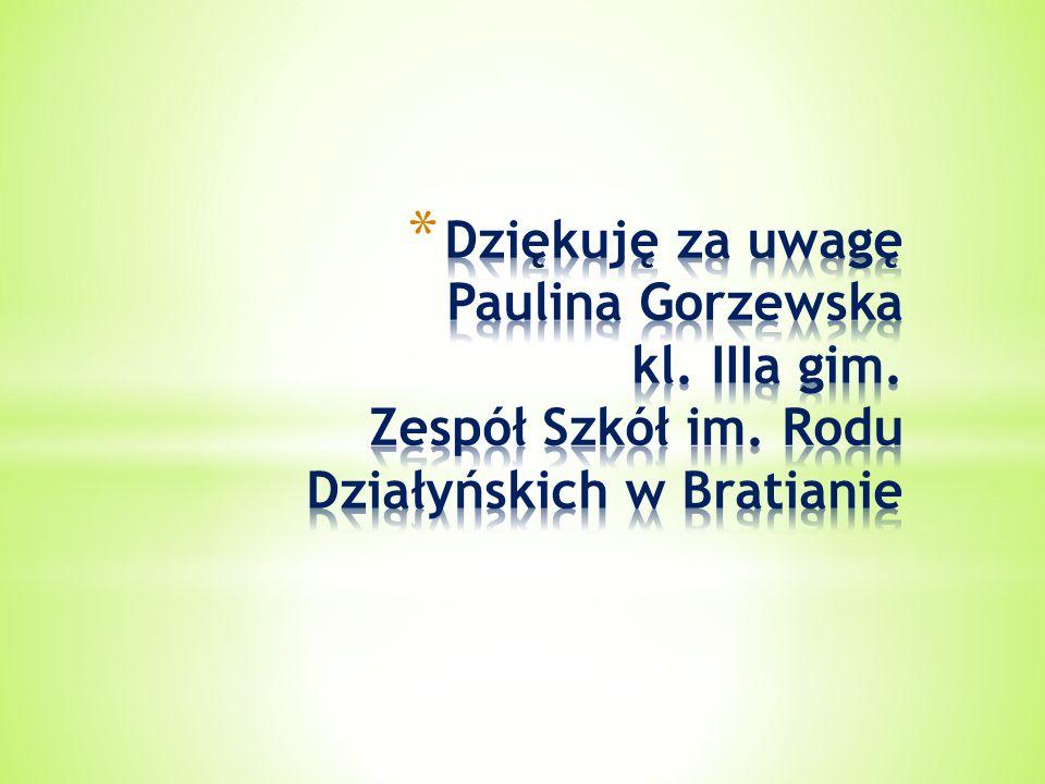 Dziękuję za uwagę Paulina Gorzewska kl. IIIa gim. Zespół Szkół im