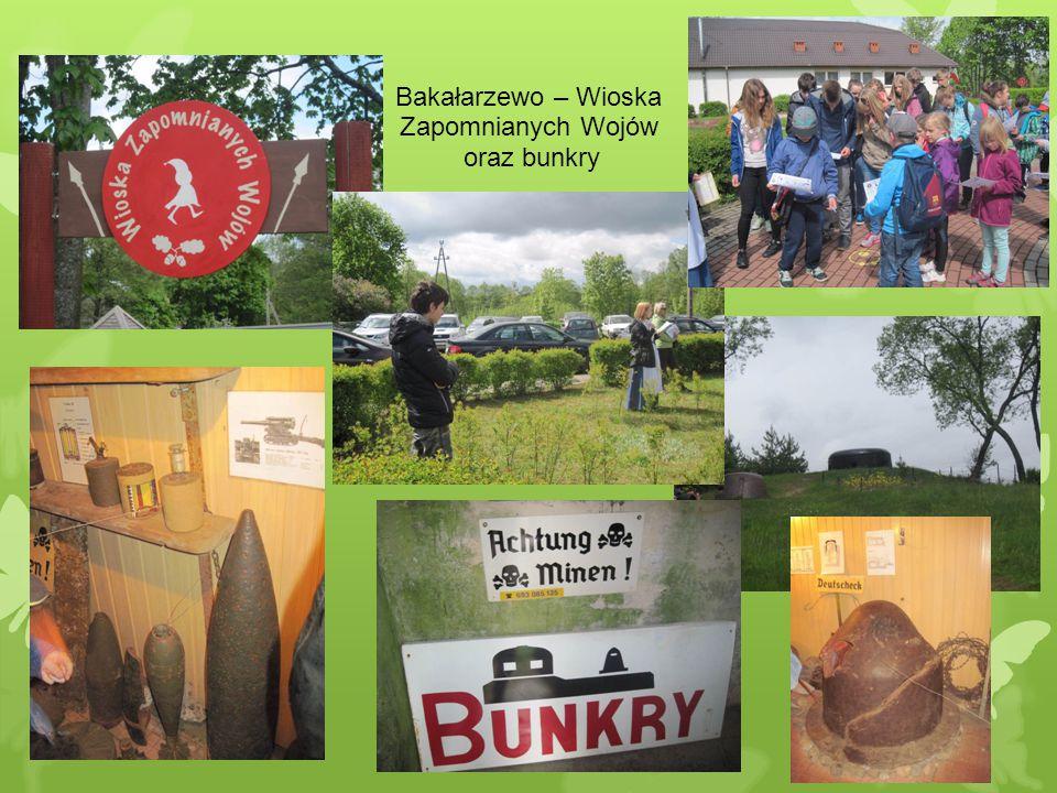 Bakałarzewo – Wioska Zapomnianych Wojów oraz bunkry