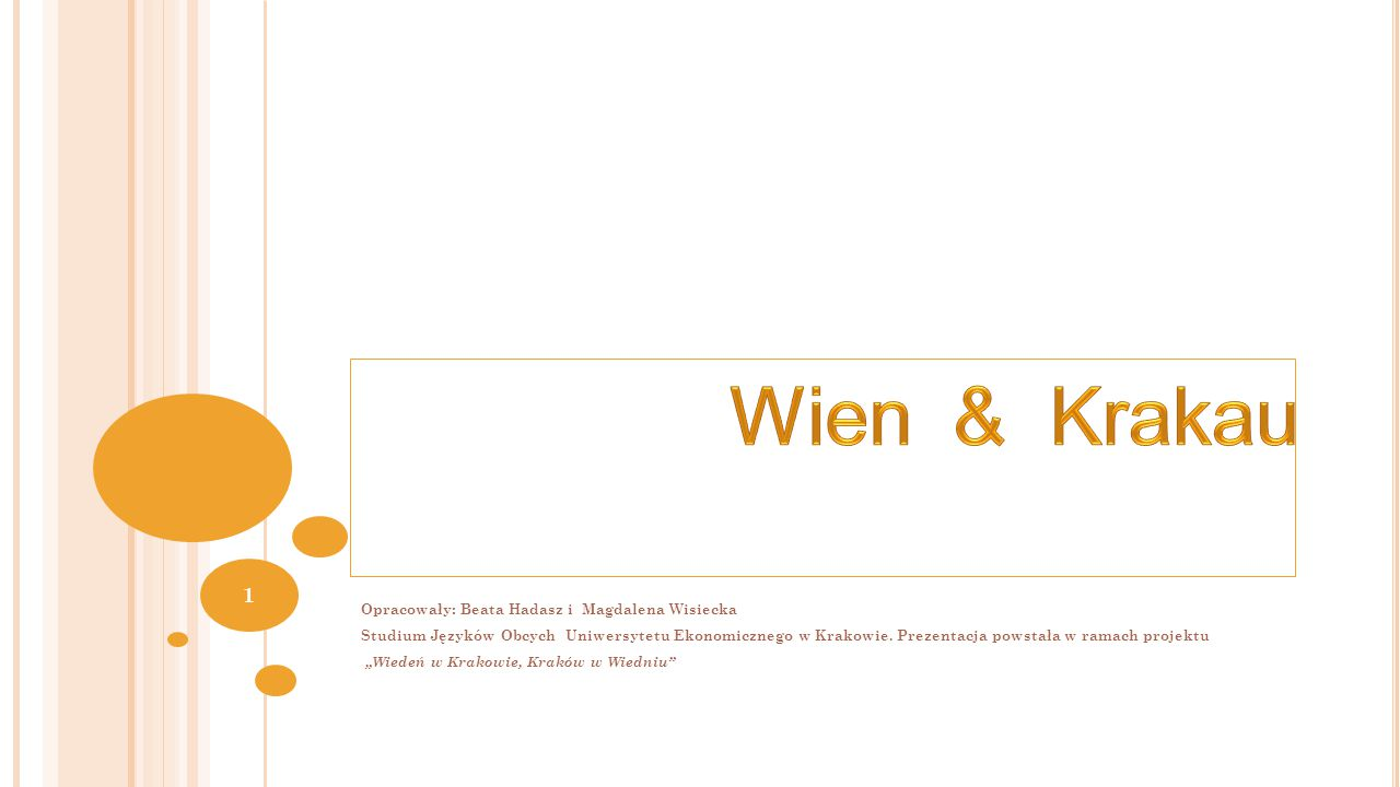 Wien & Krakau Opracowały: Beata Hadasz i Magdalena Wisiecka