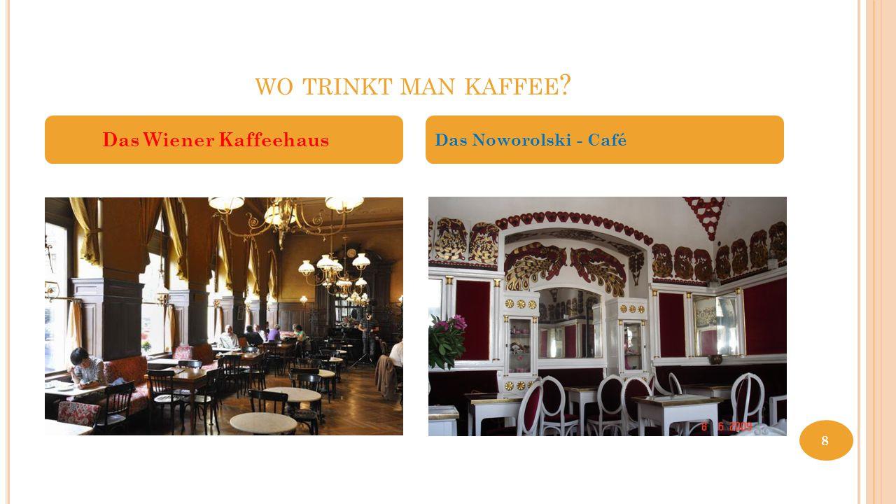 wo trinkt man kaffee Das Wiener Kaffeehaus Das Noworolski - Café