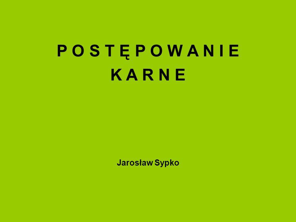P O S T Ę P O W A N I E K A R N E Jarosław Sypko