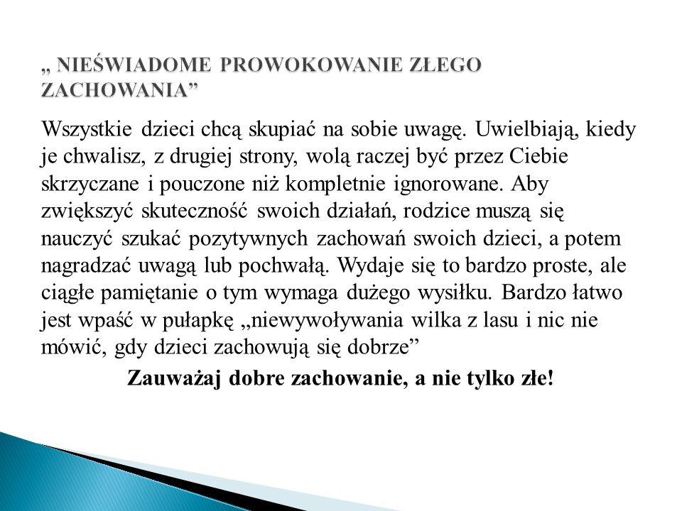 """"""" NIEŚWIADOME PROWOKOWANIE ZŁEGO ZACHOWANIA"""