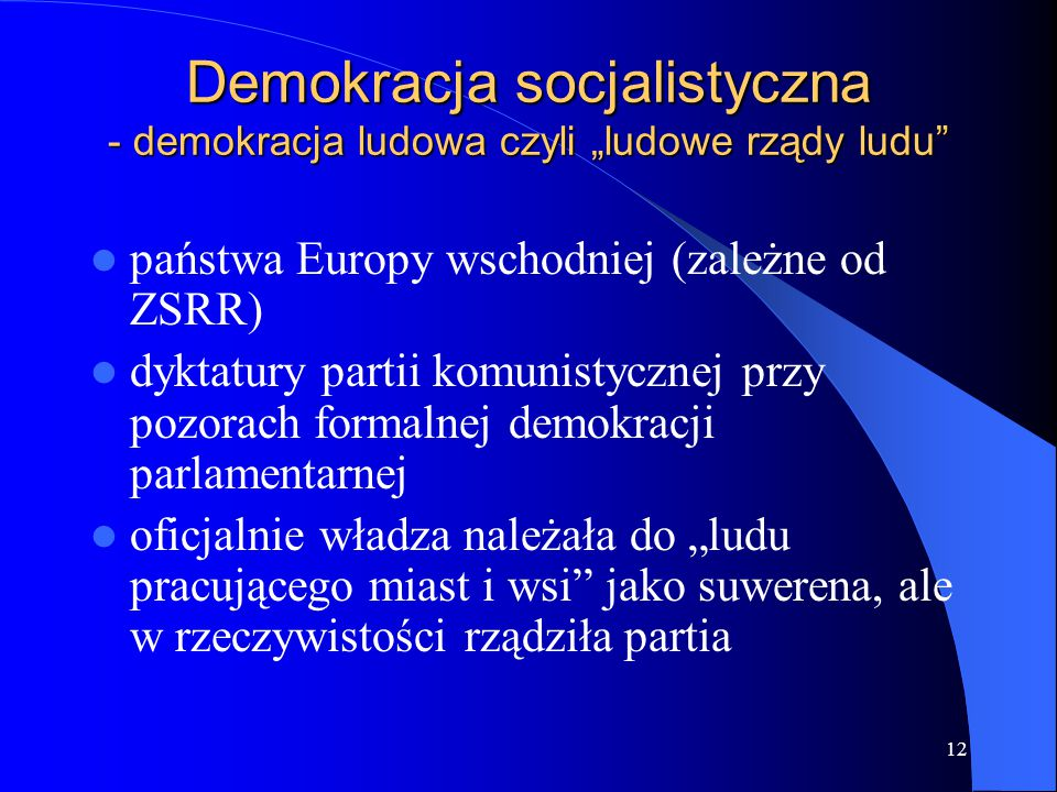 """Demokracja socjalistyczna - demokracja ludowa czyli """"ludowe rządy ludu"""