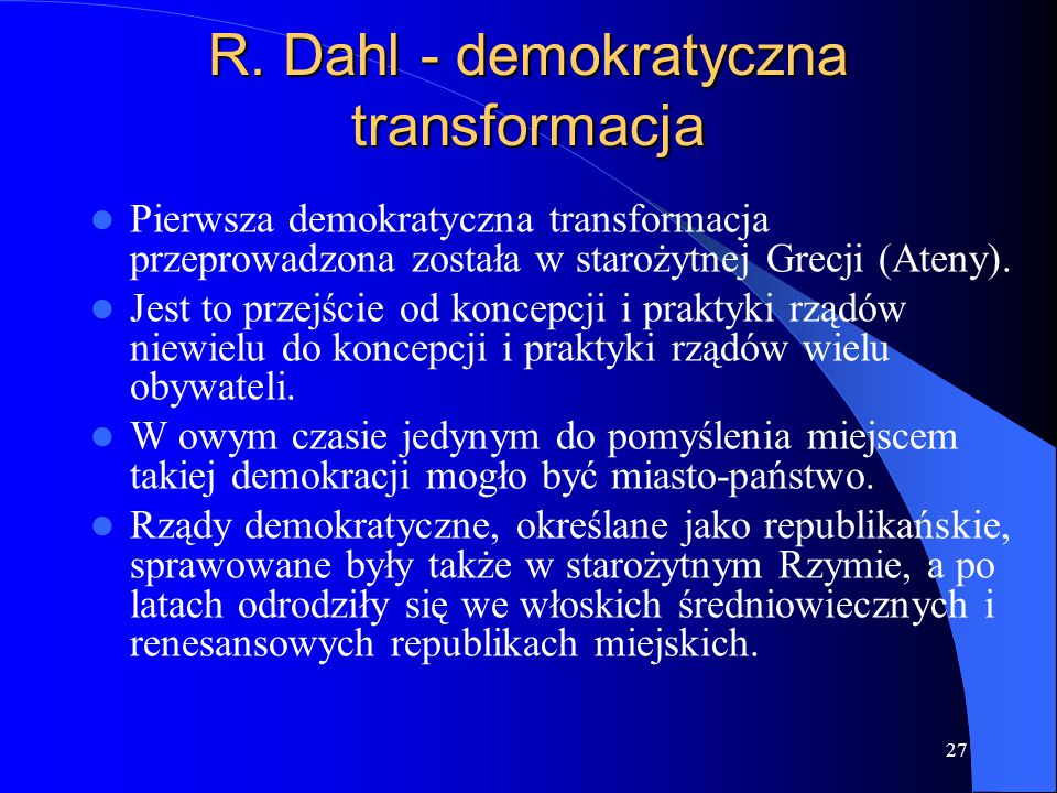 R. Dahl - demokratyczna transformacja
