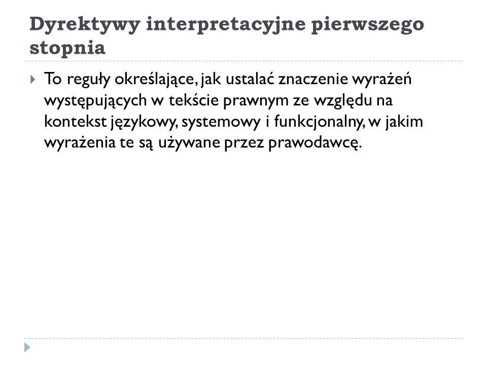 Dyrektywy interpretacyjne pierwszego stopnia