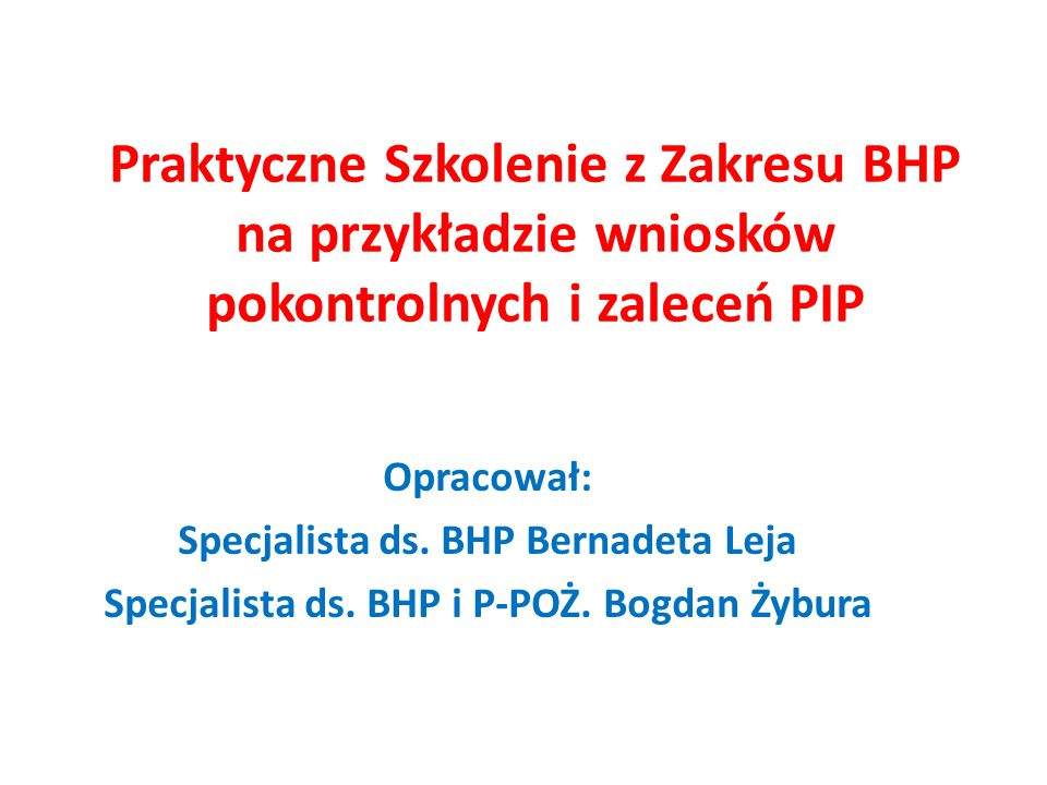 Praktyczne Szkolenie z Zakresu BHP na przykładzie wniosków pokontrolnych i zaleceń PIP