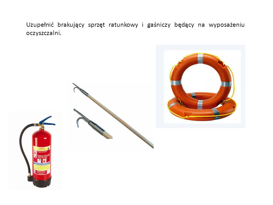 Uzupełnić brakujący sprzęt ratunkowy i gaśniczy będący na wyposażeniu oczyszczalni.