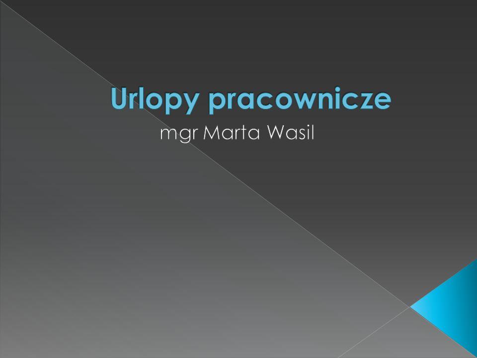 Urlopy pracownicze mgr Marta Wasil