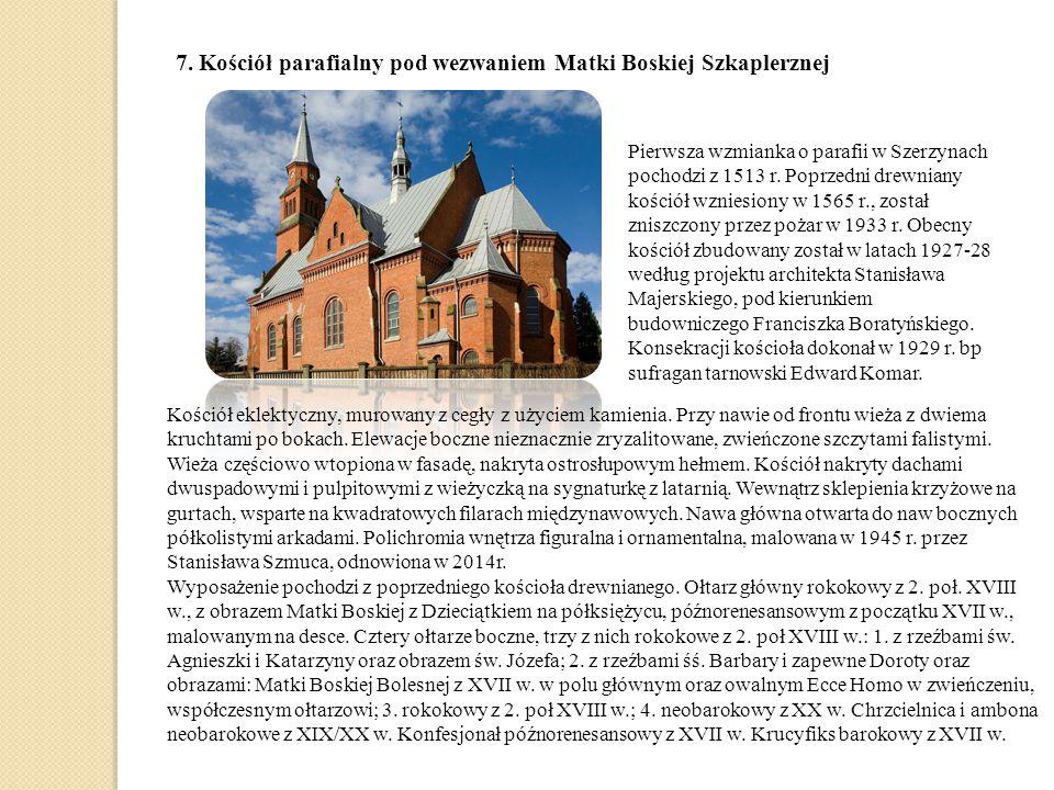 7. Kościół parafialny pod wezwaniem Matki Boskiej Szkaplerznej