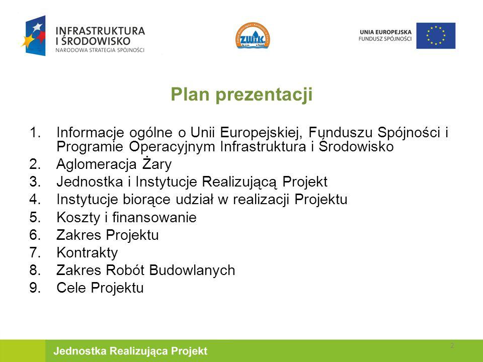 Plan prezentacji Informacje ogólne o Unii Europejskiej, Funduszu Spójności i Programie Operacyjnym Infrastruktura i Środowisko.