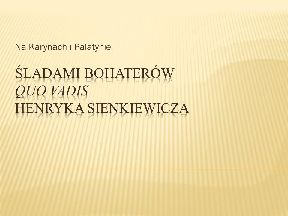 Śladami bohaterów Quo vadis Henryka Sienkiewicza