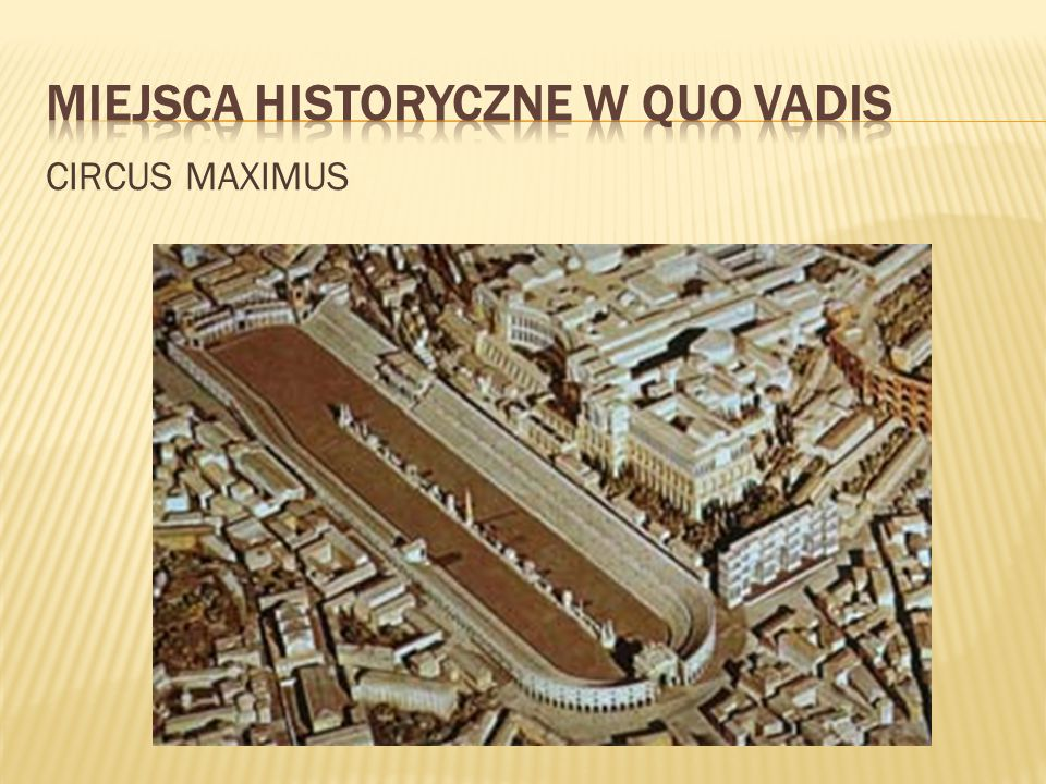 Miejsca historyczne w Quo vadis