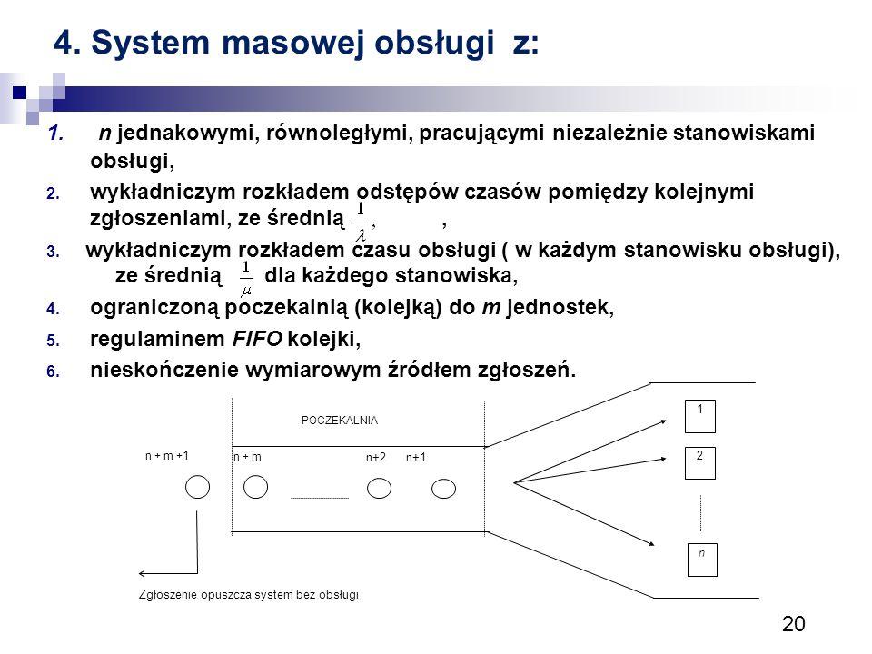4. System masowej obsługi z: