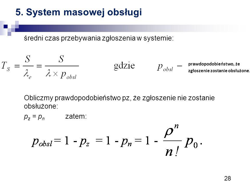 5. System masowej obsługi