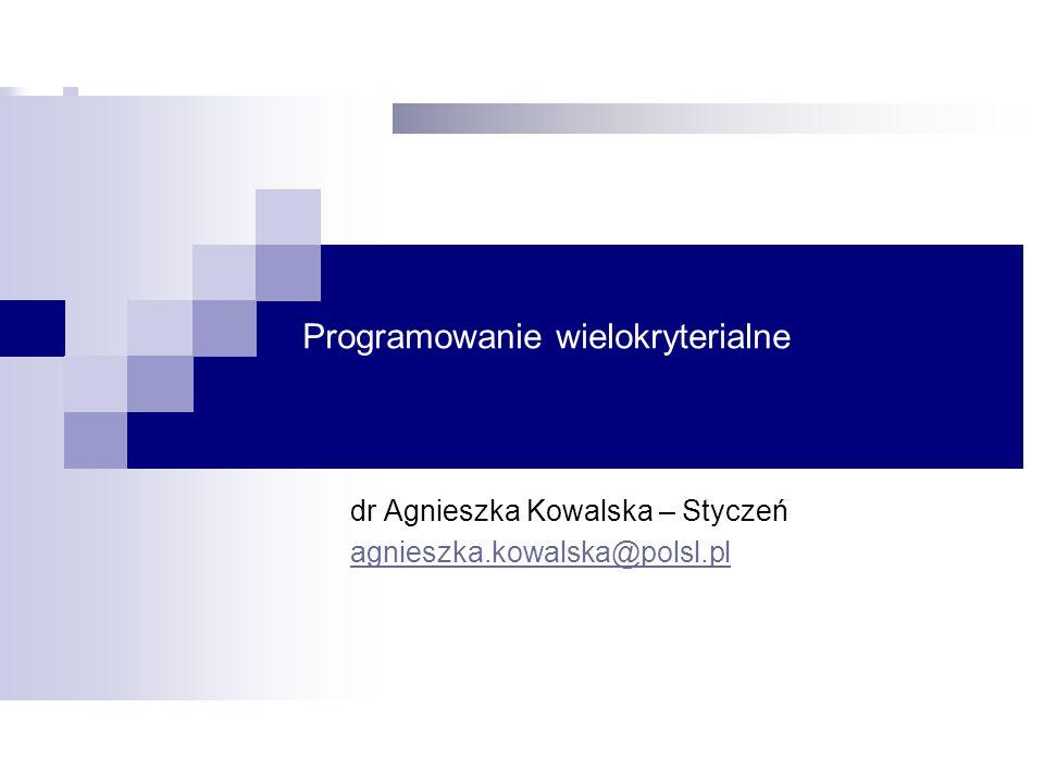 Literatura Dr Agnieszka Programowanie wielokryterialne Koronacki J.,.
