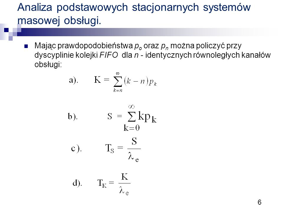 Analiza podstawowych stacjonarnych systemów masowej obsługi.
