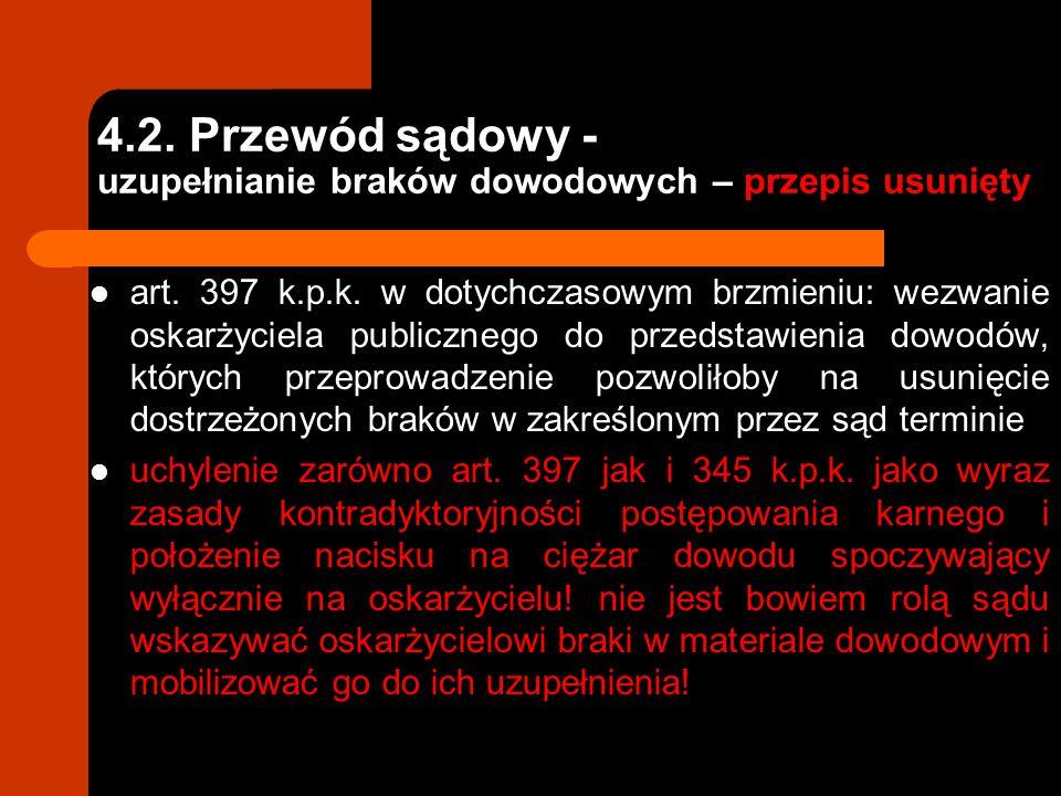 4.2. Przewód sądowy - uzupełnianie braków dowodowych – przepis usunięty