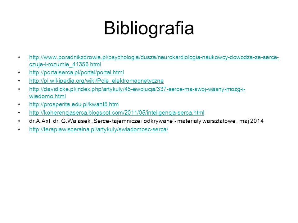 Bibliografia http://www.poradnikzdrowie.pl/psychologia/dusza/neurokardiologia-naukowcy-dowodza-ze-serce-czuje-i-rozumie_41356.html.