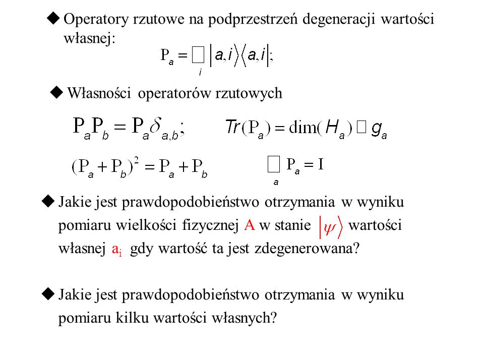 Operatory rzutowe na podprzestrzeń degeneracji wartości własnej: