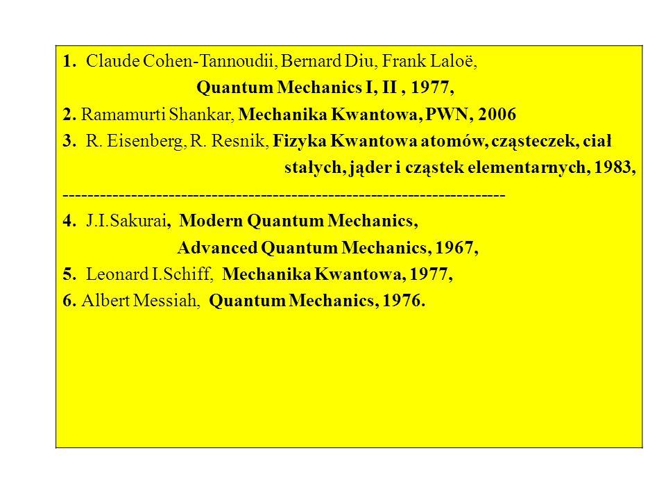 1. Claude Cohen-Tannoudii, Bernard Diu, Frank Laloë,