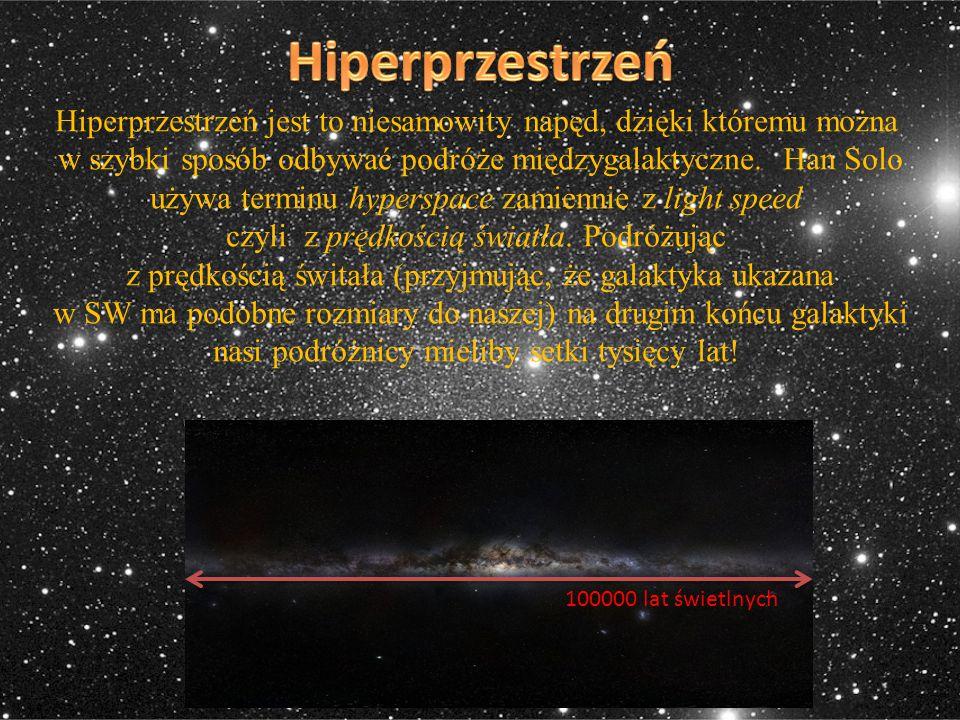 Hiperprzestrzeń Hiperprzestrzeń jest to niesamowity napęd, dzięki któremu można.