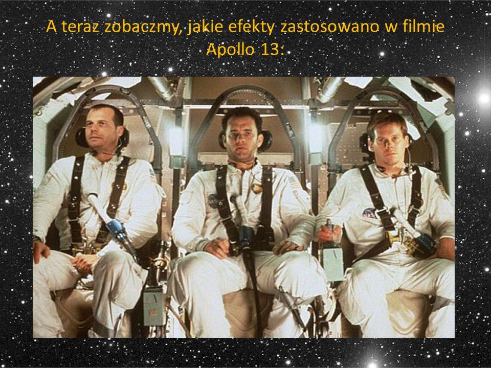 A teraz zobaczmy, jakie efekty zastosowano w filmie Apollo 13: