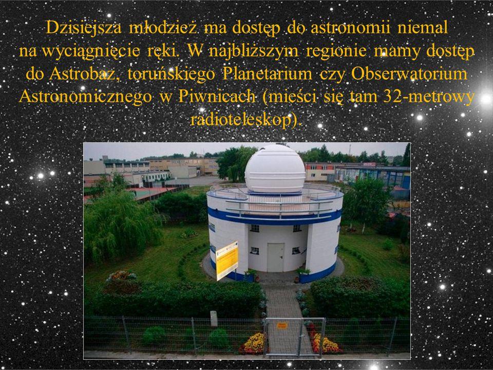 Dzisiejsza młodzież ma dostęp do astronomii niemal na wyciągnięcie ręki.