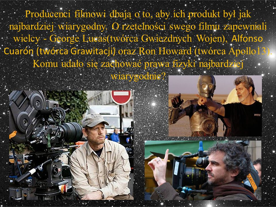 Producenci filmowi dbają o to, aby ich produkt był jak najbardziej wiarygodny.