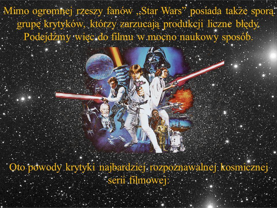 """Mimo ogromnej rzeszy fanów """"Star Wars posiada także sporą grupę krytyków, którzy zarzucają produkcji liczne błędy. Podejdźmy więc do filmu w mocno naukowy sposób."""