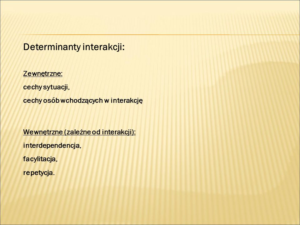 Determinanty interakcji: