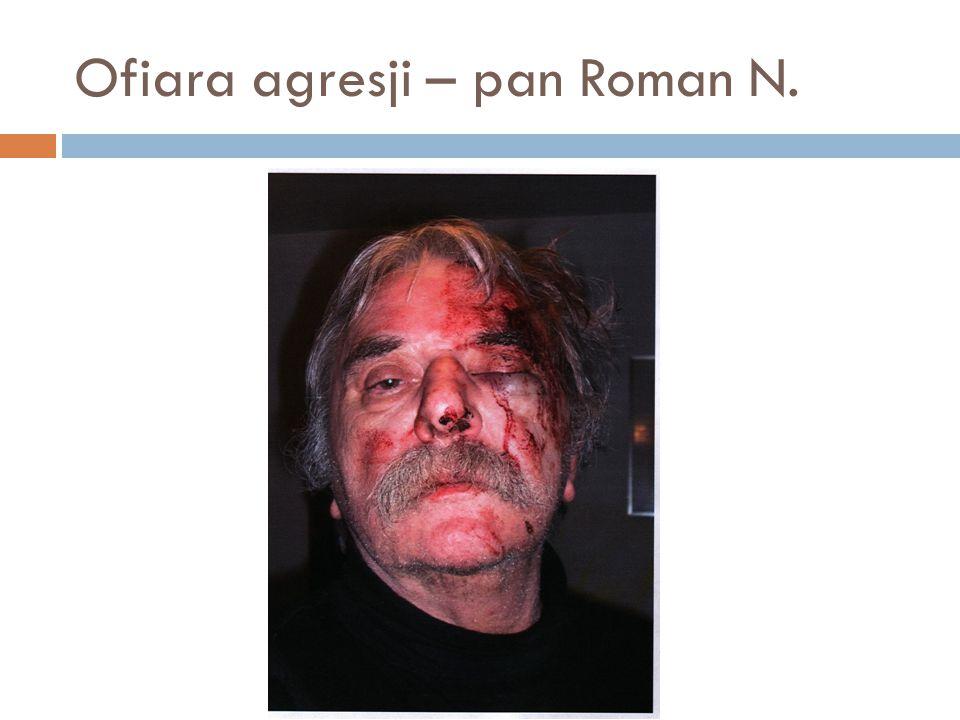 Ofiara agresji – pan Roman N.