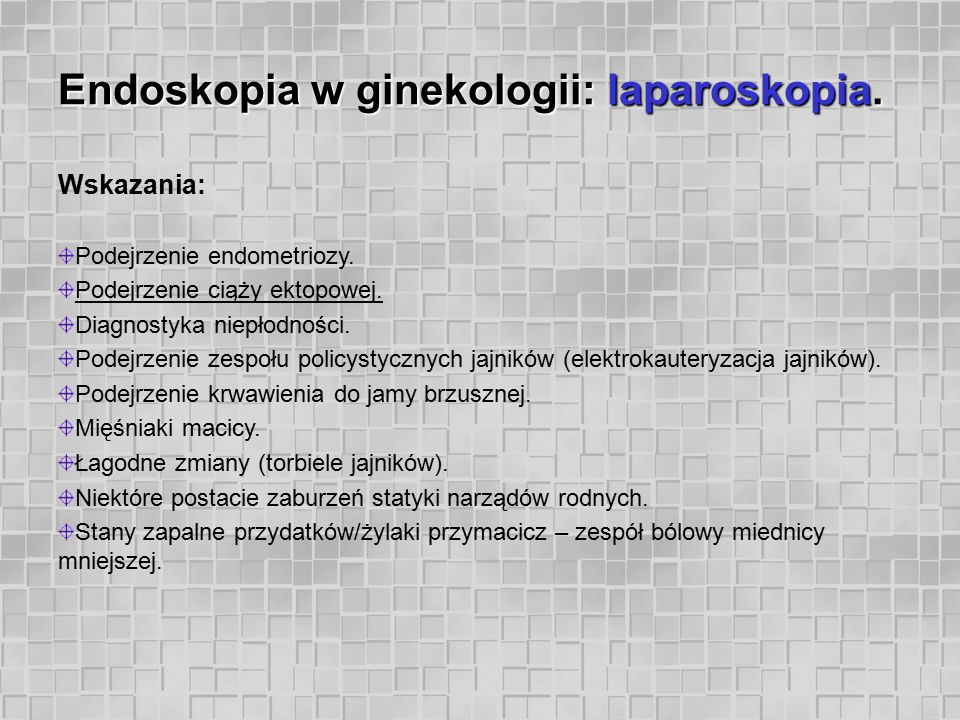 Endoskopia w ginekologii: laparoskopia.