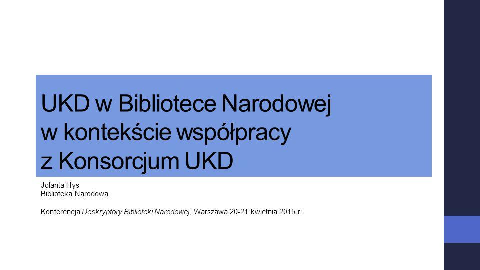 UKD w Bibliotece Narodowej w kontekście współpracy z Konsorcjum UKD
