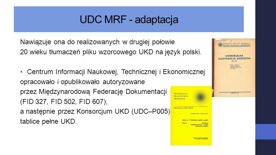 UDC MRF - adaptacja Nawiązuje ona do realizowanych w drugiej połowie