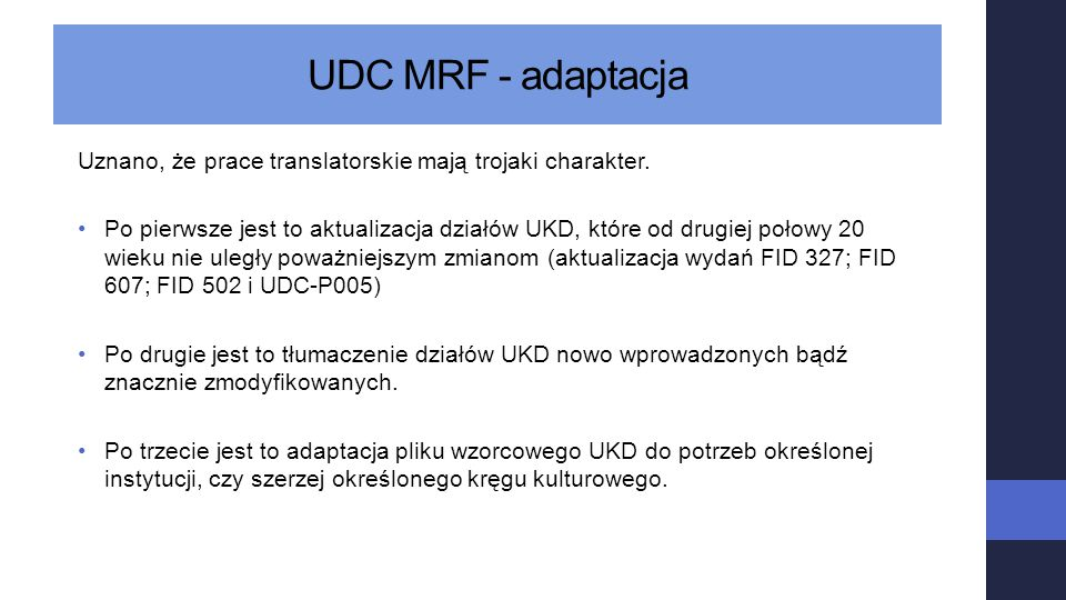 UDC MRF - adaptacja Uznano, że prace translatorskie mają trojaki charakter.