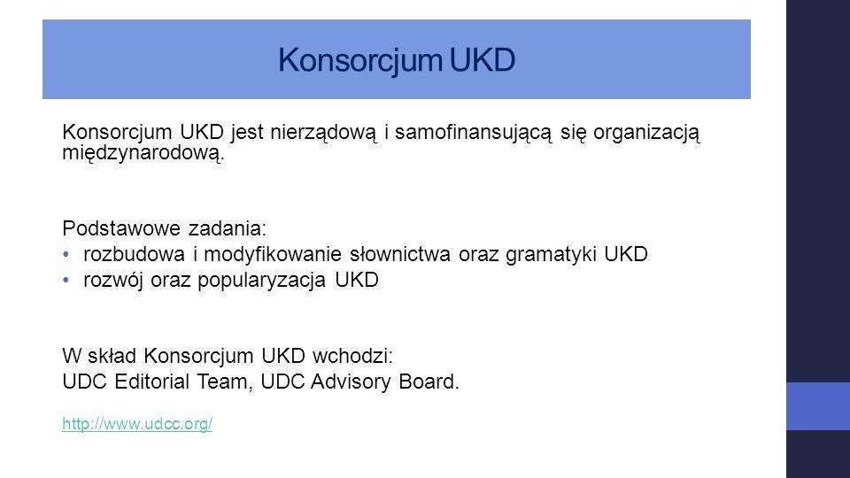 Konsorcjum UKD Konsorcjum UKD jest nierządową i samofinansującą się organizacją międzynarodową. Podstawowe zadania: