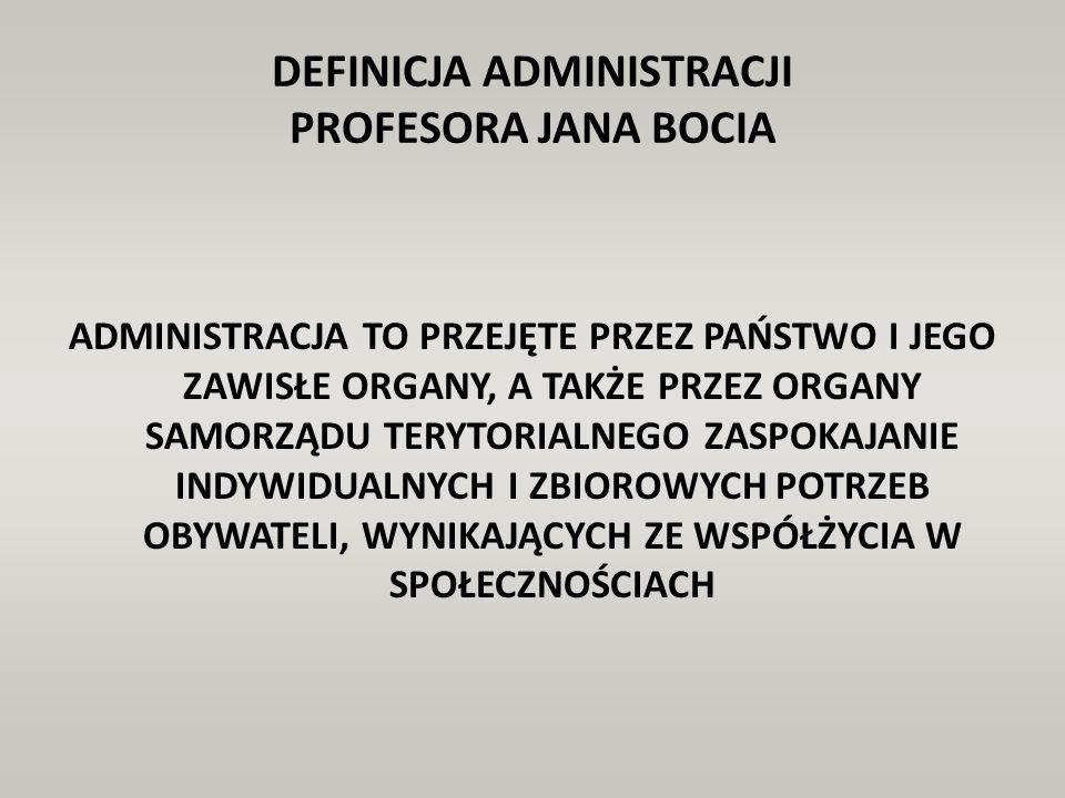 DEFINICJA ADMINISTRACJI PROFESORA JANA BOCIA