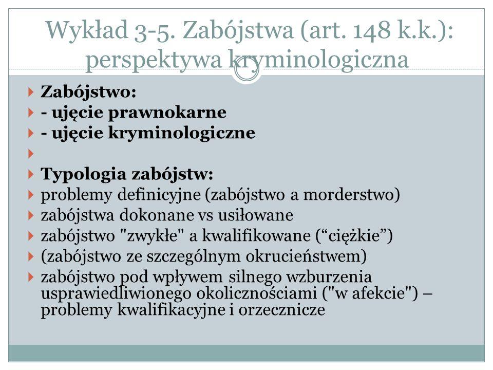 Wykład 3-5. Zabójstwa (art. 148 k.k.): perspektywa kryminologiczna