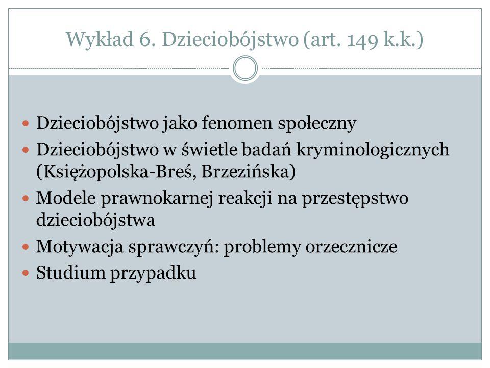 Wykład 6. Dzieciobójstwo (art. 149 k.k.)