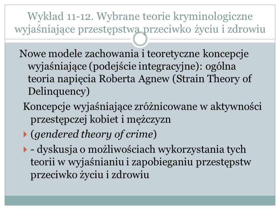 Wykład 11-12. Wybrane teorie kryminologiczne wyjaśniające przestępstwa przeciwko życiu i zdrowiu